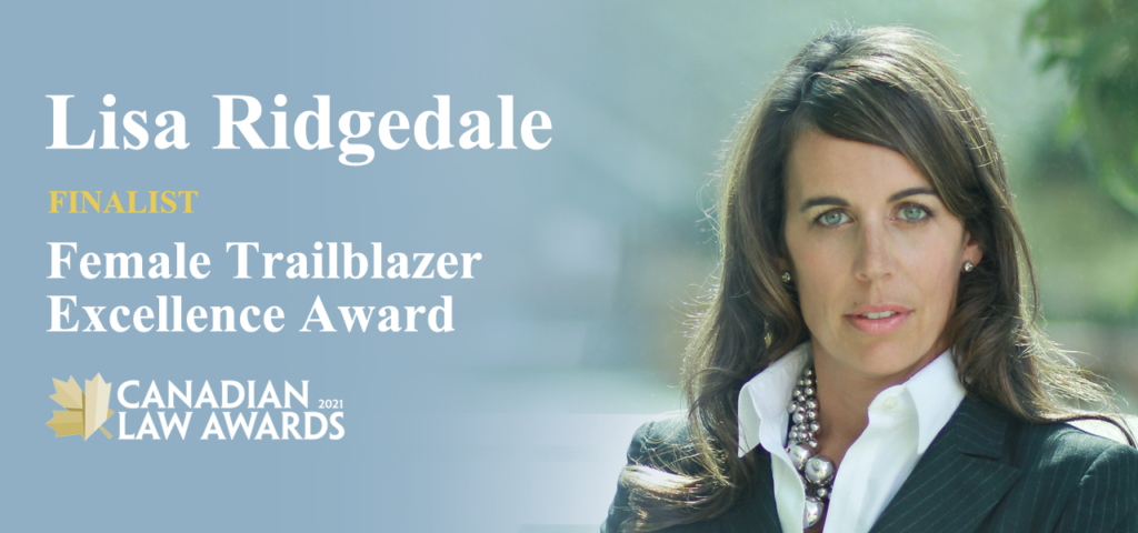 Lisa Ridgedale has been announced as a 2021 Female Trailblazer Excellence Award finalist by the Canadian Law Awards